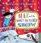 Max and the Won't Go to Bed Show by Mark Sperring (Hardback, 2014)