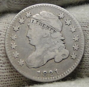 1821 Capped Bust Dime 10 Cents - JR-9  R-2, Nice Coin, Free Shipping  (7824)