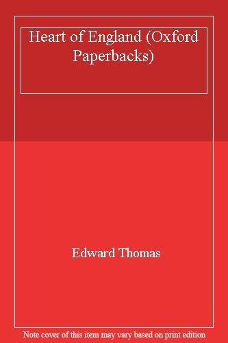 Heart of England (Oxford Paperbacks),Edward Thomas