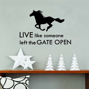 live like someone left the gate open horse cowboy quotes wall