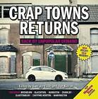 Crap Towns Returns: Back by Unpopular Demand by Sam Jordison, Dan Kieran (Hardback, 2013)