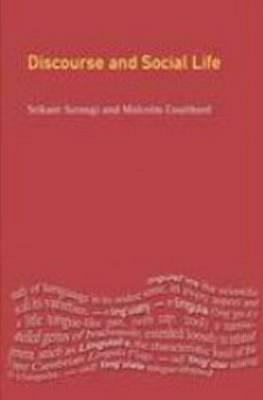 (Good)-Discourse and Social Life (Paperback)-Sarangi, Srikant-0582404681