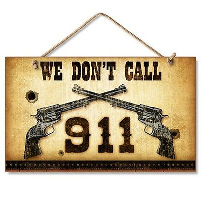 Western Lodge Cabin Decor ~We Don't Call 911~  Wood Sign W/ Braided Rope Cord