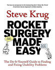 Rocket Surgery Made Easy: The Do-it-yourself Guide to Finding and Fixing Usability Problems by Steve Krug (Paperback, 2009)