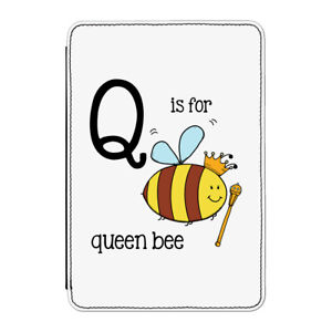 Q-Is-For-Queen-Bee-Case-Cover-For-Kindle-6-034-E-reader-Funny-Alphabet-Cute