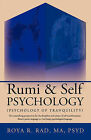 Rumi & Self Psychology (Psychology of Tranquility): Two Astonishing Perspectives for the Discipline and Science of Self Transformation: Rumi's Poetic Language Vs. Carl Jung's Psychological Language by Roya R. Rad (Paperback, 2010)