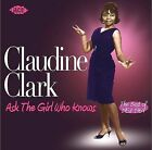 Ask the Girl Who Knows: The Best of 1958-1969 * by Claudine Clark (CD, Jun-2008, Ace (Label))