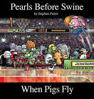 When Pigs Fly by Stephan Pastis (Paperback / softback, 2010)