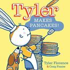 Tyler Makes Pancakes! by Tyler Florence and Craig Frazier (2012, Hardcover)