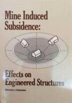 Mine Induced Subsidence : Effects on Engineered Structures