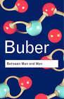 Between Man and Man by Martin Buber (Hardback, 2002)