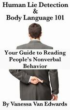 Human Lie Detection and Body Language 101: Your Guide to Reading People's Nonve