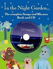 The Complete Book of Songs and Rhymes from  In the Night Garden by BBC Books (Mixed media product, 2009)