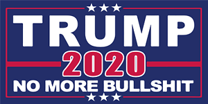 50 Trump 2020 NO MORE BULLSHIT BUMPER STICKERS AMERICAN MADE IN USA UV PROTECTED