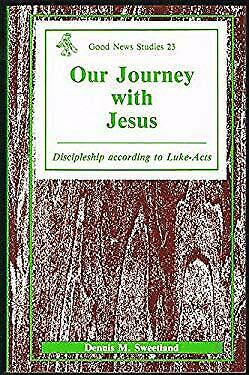 Our Journey with Jesus : Discipleship in Luke-Acts by Sweetland, Dennis M.