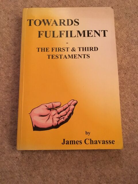 Towards Fulfilment Book: The First and Third Testaments By James Chavasse