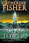 The Glass Tower: Three Doors to the Otherworld by Catherine Fisher (Paperback, 2004)
