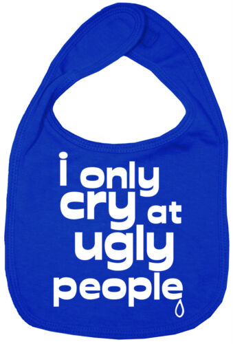 """Funny Baby Bib /""""I Only Cry at Ugly People/"""" Boy Girl Gift"""