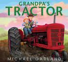 Grandpa's Tractor by Michael Garland (Hardback, 2011)
