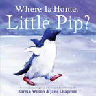 Where is Home, Little Pip? by Karma Wilson (Paperback, 2008)
