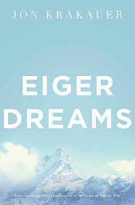 1 of 1 - Eiger Dreams: Ventures Among Men and Mountains by Krakauer, Jon
