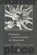 1 of 1 - Feminism Postmodernism Development (Ed) M.H. Marchand & J.L. Parpart Women Place