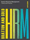 Human Resource Management: Theory and Practice by Jeff Gold, John Bratton (Paperback, 2017)