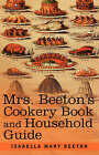 Mrs. Beeton's Cookery Book and Household Guide by Isabella Mary Beeton (Paperback / softback, 2007)