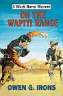 On the Wapiti Range by Owen G. Irons (Hardback, 2006)