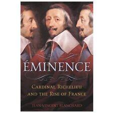 Éminence: Cardinal Richelieu and the Rise of France