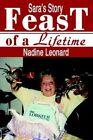 Feast of a Lifetime Sara's Story by Nadine Leonard 9780595657414