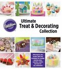Wilton Ultimate Treat & Decorating Collection by Publications International (Hardback, 2013)