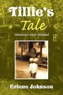 Tillie's Tale by Erlene Johnson 9781436373753 Paperback 2008
