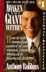 Awaken the Giant within: How to Take Immediate Control of Your Mental, Physical and Emotional Self by Anthony Robbins (Paperback, 1992)