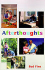 Afterthoughts: They're What Life Leaves You With... by Bud Fine (Paperback / softback, 2001)