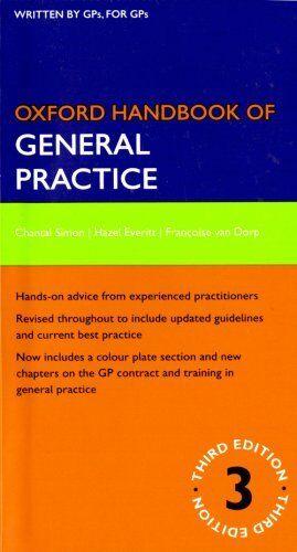 Oxford Handbook of General Practice (Oxford Medical Handbooks) By Chantal Simon
