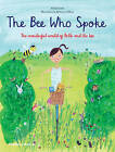 The Bee Who Spoke: The Wonderful World of Belle and the Bee by Al MacCuish (Hardback, 2014)
