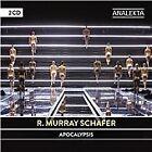 R. Murray Schafer - : Apocalypsis (2016)
