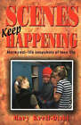 Scenes Keep Happening: More Real-Life Snapshots of Teen Lives by Mary Krell-Oishi (Paperback, 2005)