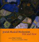 Jewish Musical Modernism, Old and New by The University of Chicago Press (Hardback, 2009)