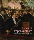 Faces of Impressionism: Portraits from the Musee d'Orsay by George T. M. Shackelford, Xavier Rey (Paperback, 2015)