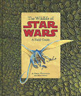 The Wildlife of Star Wars: A Field Guide by Terryl Whitlatch, Bob Carrau (Paperback / softback)