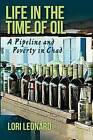 Life in the Time of Oil: A Pipeline and Poverty in Chad by Lori Leonard (Paperback, 2016)