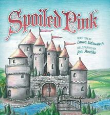 Spoiled Pink by Laura Sidsworth (2013, Hardcover)
