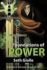 The Foundations of Power: Book Two of the Legacy of Auk Tria Yus by Seth Giolle (Paperback / softback, 2012)