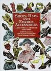 Shoes, Hats and Fashion Accessories by Carol Belanger Grafton (Paperback, 1998)