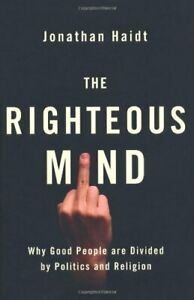 The Righteous Mind: Why Good People are Divided by Politics and Religion,Jonath