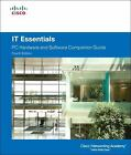 Companion Guide: IT Essentials : PC Hardware and Software Companion Guide by Cisco Networking Academy Program Staff (2010, CD-ROM / Paperback, Revised, New Edition)