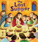 The My First Bible Stories New Testament: The Last Supper by Katherine Sully (Paperback, 2013)