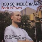 Back in Town by Rob Schneiderman (CD, Sep-2004, Reservoir (City Hall))